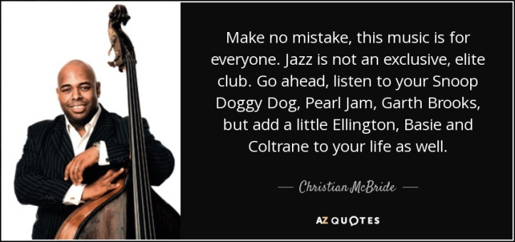 quote-make-no-mistake-this-music-is-for-everyone-jazz-is-not-an-exclusive-elite-club-go-ahead-christian-mcbride-72-25-37